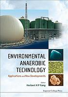 Environmental anaerobic technology : applications and new developments