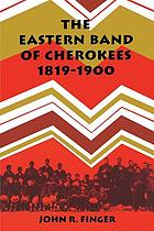 The Eastern Band of Cherokees, 1819-1900