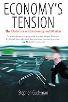 Economy's tension : the dialectics of community and market