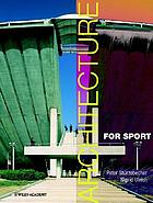 Architecture for sport : new concepts and international projects for sport and leisure