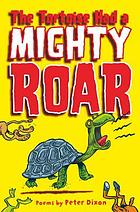 The tortoise had a mighty roar : poems