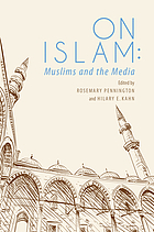 On Islam : Muslims and the media