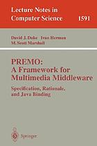 PREMO : a framework for multimedia middleware : specification, rationale, and Java binding
