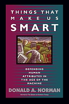 Things that make us smart : defending human attributes in the age of the machine