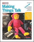 Making things talk : [Practical methods for connecting physical objects]