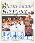 Jewelry and accessories : a fashionable history