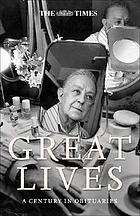 Great lives : a century in obituaries