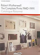 Robert Motherwell: the complete prints 1940-1991 : catalogue raisonne