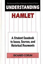 Understanding Hamlet : a student casebook to issues, sources, and historical documents