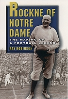 Rockne of Notre Dame : the making of a football legend