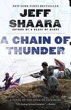 A chain of thunder : a novel of the Siege of Vicksburg