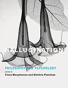 Hallucination : philosophy and psychology