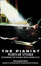 The pianist : the extraordinary story of one man's survival in Warsaw, 1939-1945
