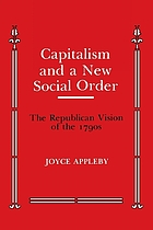 Capitalism and a new social order : the Republican vision of the 1790s