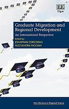 Graduate migration and regional development : an international perspective