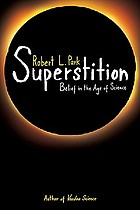 Superstition : belief in the age of science