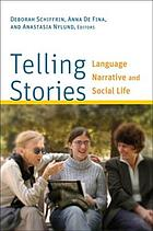 Telling stories : language, narrative, and social life