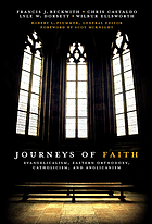 Journeys of faith : evangelicalism, Eastern Orthodoxy, Catholicism, and Anglicanism