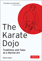 The karate dojo : traditions and tales of a martial art