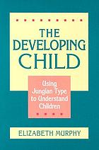 The developing child : using Jungian type to understand children