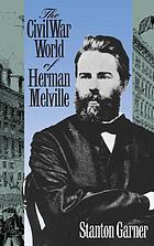 The Civil War world of Herman Melville