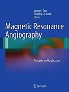 Magnetic resonance angiography : principles and applications