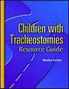 Children with tracheostomies : resource guide