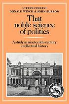 That noble science of politics : a study in nineteenth-century intellectual history