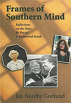Frames of Southern mind : reflections on the stoic, bi-racial & existential South