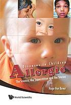 Allergic diseases in children : the science, the superstition and the stories