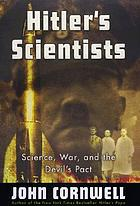 Hitler's scientists : science, war and the devil's pact