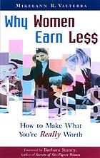 Why women earn less : how to make what you're really worth