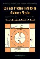 Common problems and ideas of modern physics : proceedings of the 6th Winter School on Hadronic Physics, Folgaria (Trento), Italy, 4-9 February 1991
