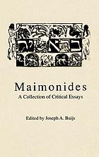 Maimonides : a collection of critical essays