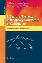 In search of elegance in the theory and practice of computation : essays dedicated to Peter Buneman