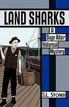 Land sharks : a Sage Adair historical mystery of the Pacific Northwest