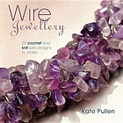 Wire jewellery : 25 crochet and knit wire designs to make