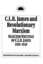 C.L.R. James and revolutionary Marxism : selected writings of C.L.R. James 1939-1949