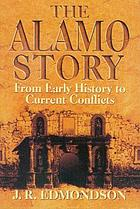 The Alamo story : from early history to current conflicts