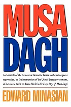 Musa Dagh : a chronicle of the Armenian Genocide factor in the subsequent suppression, by the intervention of the United States government, of the movie based on Franz Werfel's The forty days of Musa Dagh
