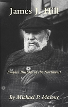 James J. Hill : empire builder of the Northwest