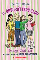 The baby-sitters club : Kristy's great idea (graphic novel)
