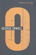 The complete works of George Orwell. Vol.17, I belong to the left: 1945