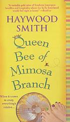 Queen bee of Mimosa Branch