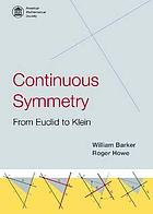 Continuous symmetry : from Euclid to Klein