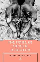 Food, Culture, and Survival in an African City cover image