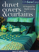 Oh sew easy. Duvet covers & curtains : 15 projects for stylish living