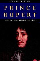 Prince Rupert : admiral and general-at-sea