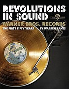 Revolutions in sound : Warner Bros. Records, the first fifty years