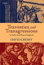 Travesties and transgressions in Tudor and Stuart England : tales of discord and dissension